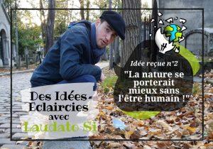"""Idée reçue n°2 : """"La nature se porterait mieux sans l'être humain !"""""""