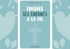 Dans son livre « Eduquer nos enfants à la foi », Robert Cheaib s'appuie sur « l'actualité et le génie » de Don Bosco